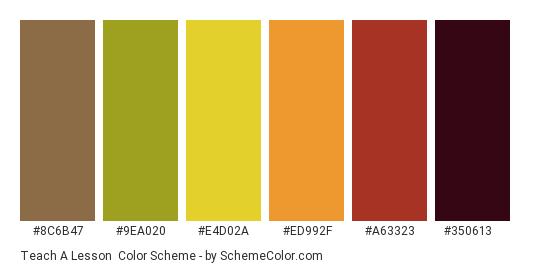 Teach a Lesson - Color scheme palette thumbnail - #8c6b47 #9ea020 #e4d02a #ed992f #a63323 #350613