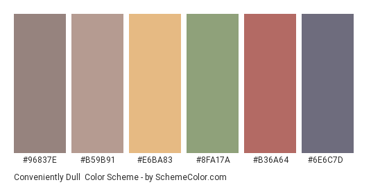 Conveniently Dull - Color scheme palette thumbnail - #96837e #b59b91 #e6ba83 #8fa17a #b36a64 #6e6c7d