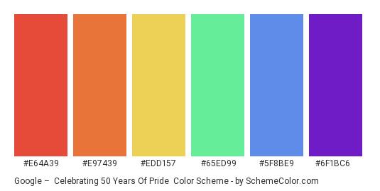 Google –  Celebrating 50 Years of Pride - Color scheme palette thumbnail - #E64A39 #E97439 #EDD157 #65ED99 #5F8BE9 #6F1BC6