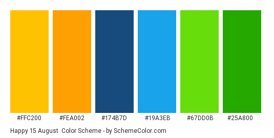 Happy 15 August - Color scheme palette thumbnail - #FFC200 #FEA002 #174B7D #19A3EB #67DD0B #25A800