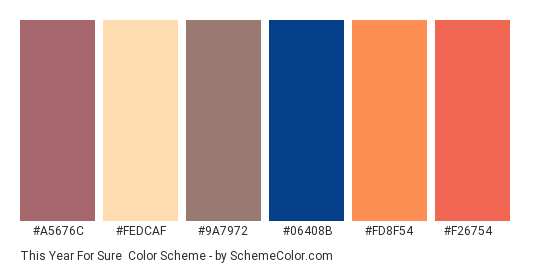 This Year for Sure - Color scheme palette thumbnail - #a5676c #fedcaf #9a7972 #06408b #fd8f54 #f26754