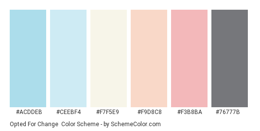 Opted for Change - Color scheme palette thumbnail - #acddeb #ceebf4 #f7f5e9 #f9d8c8 #f3b8ba #76777b