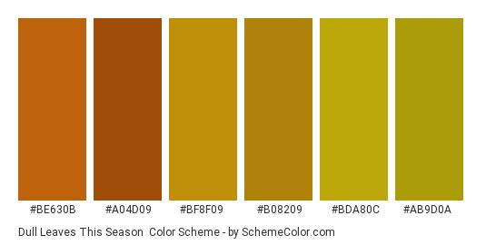 Dull Leaves This Season - Color scheme palette thumbnail - #be630b #a04d09 #bf8f09 #b08209 #bda80c #ab9d0a