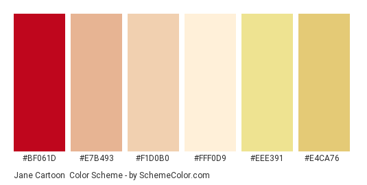 Jane Cartoon - Color scheme palette thumbnail - #bf061d #e7b493 #f1d0b0 #fff0d9 #eee391 #e4ca76