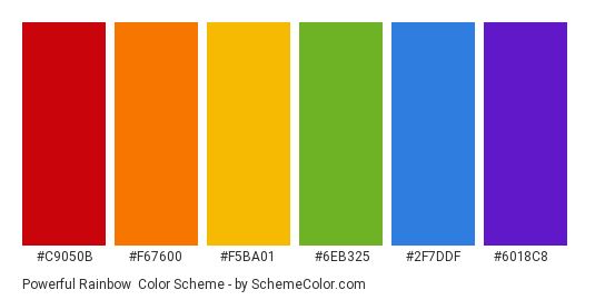 Powerful Rainbow - Color scheme palette thumbnail - #c9050b #f67600 #f5ba01 #6eb325 #2f7ddf #6018c8