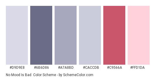 No Mood is Bad - Color scheme palette thumbnail - #d9d9e8 #6b6d86 #a7a8bd #caccdb #c9566a #ffd1da