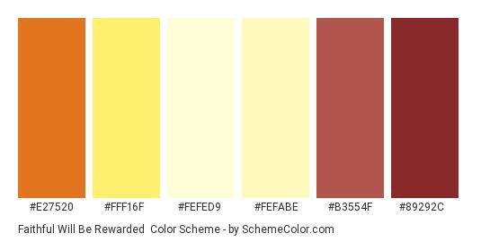 Faithful Will Be Rewarded - Color scheme palette thumbnail - #e27520 #fff16f #fefed9 #fefabe #b3554f #89292c