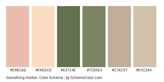 Something Hidden - Color scheme palette thumbnail - #e9bcad #faddc0 #63724e #7c8563 #c1ac97 #d1c2a9
