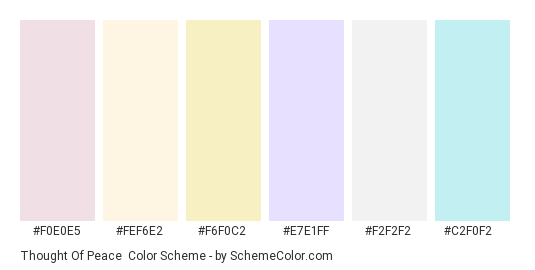 Thought of Peace - Color scheme palette thumbnail - #f0e0e5 #fef6e2 #f6f0c2 #e7e1ff #f2f2f2 #c2f0f2