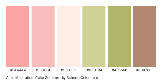 All in Meditation - Color scheme palette thumbnail - #faa4a4 #f8bcbc #feece5 #d0d194 #afb56b #b3876f