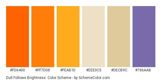 Dull Follows Brightness - Color scheme palette thumbnail - #fd6400 #ff7d08 #feab1d #eee0c5 #decb9c #786aab