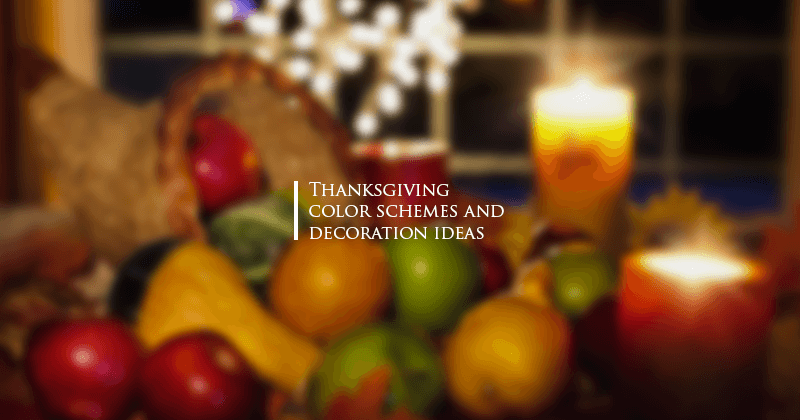 Thanksgiving color schemes and decoration ideas